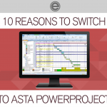 10 Reasons To Switch To Asta Powerproject